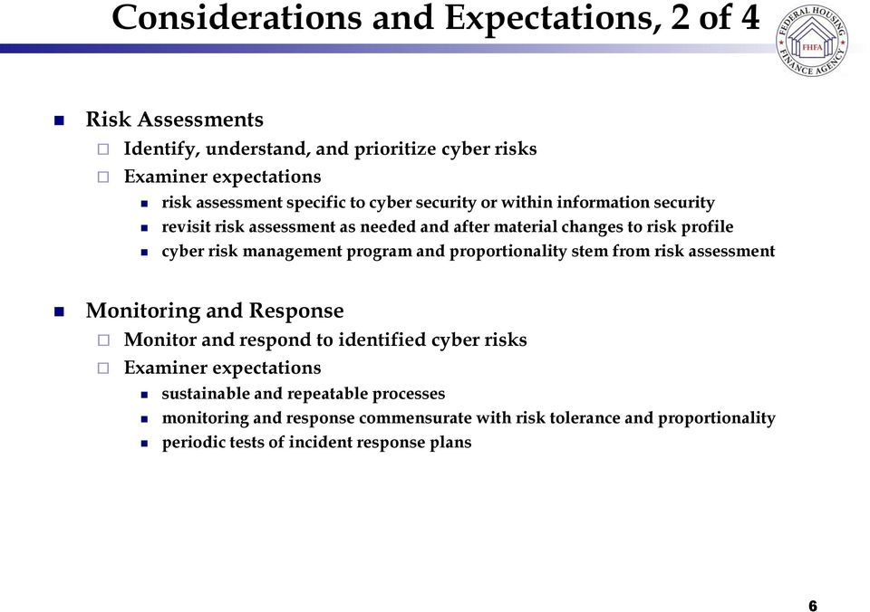 program and proportionality stem from risk assessment Monitoring and Response Monitor and respond to identified cyber risks sustainable and