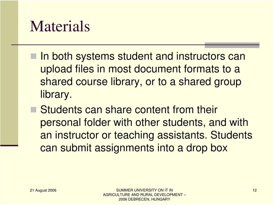 Students can share content from their personal folder with other students, and