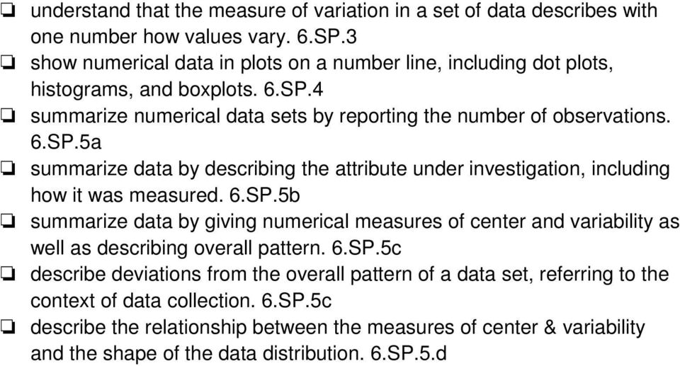 4 summarize numerical data sets by reporting the number of observations. 6.SP.