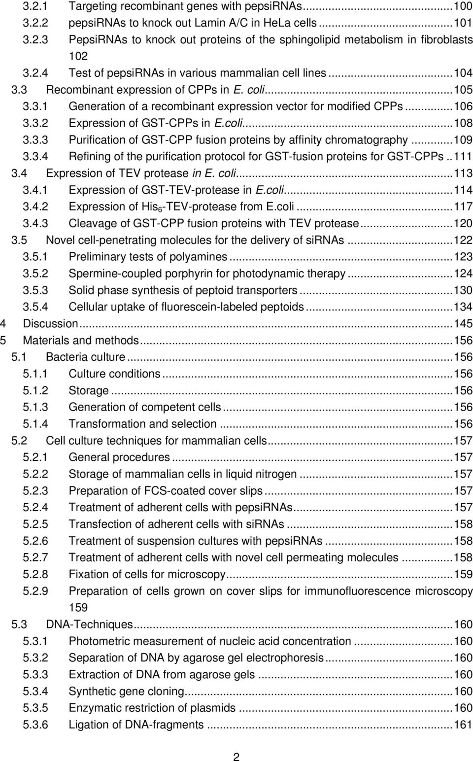 coli...108 3.3.3 Purification of GST-CPP fusion proteins by affinity chromatography...109 3.3.4 Refining of the purification protocol for GST-fusion proteins for GST-CPPs..111 3.