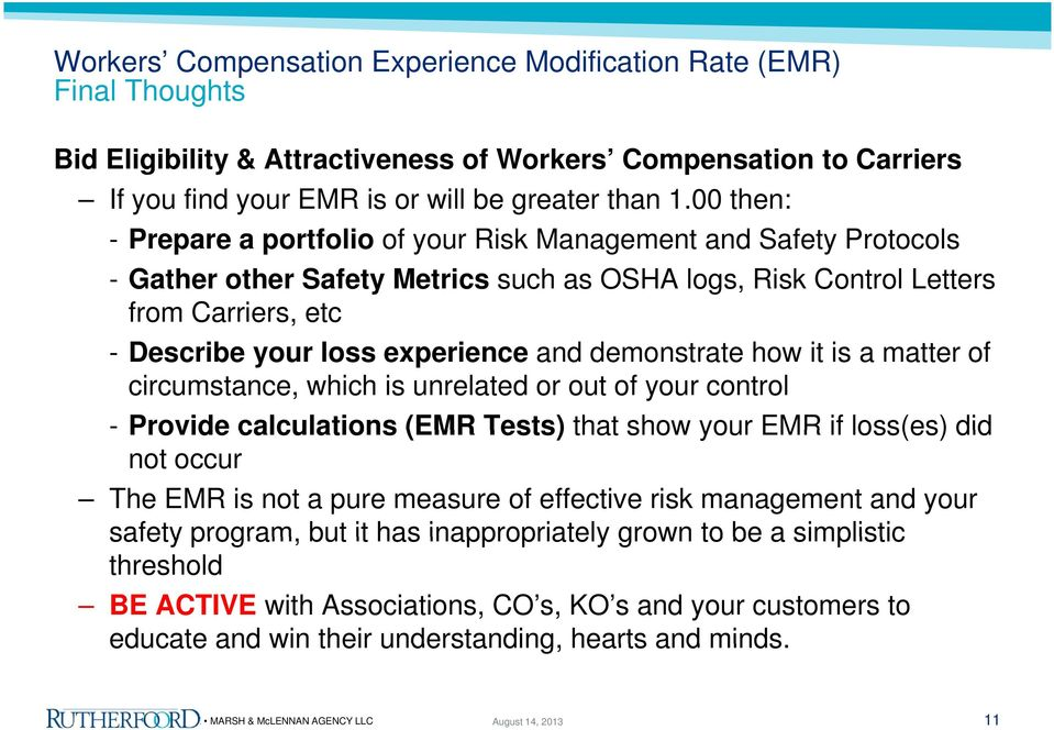 experience and demonstrate how it is a matter of circumstance, which is unrelated or out of your control - Provide calculations (EMR Tests) that show your EMR if loss(es) did not occur The EMR
