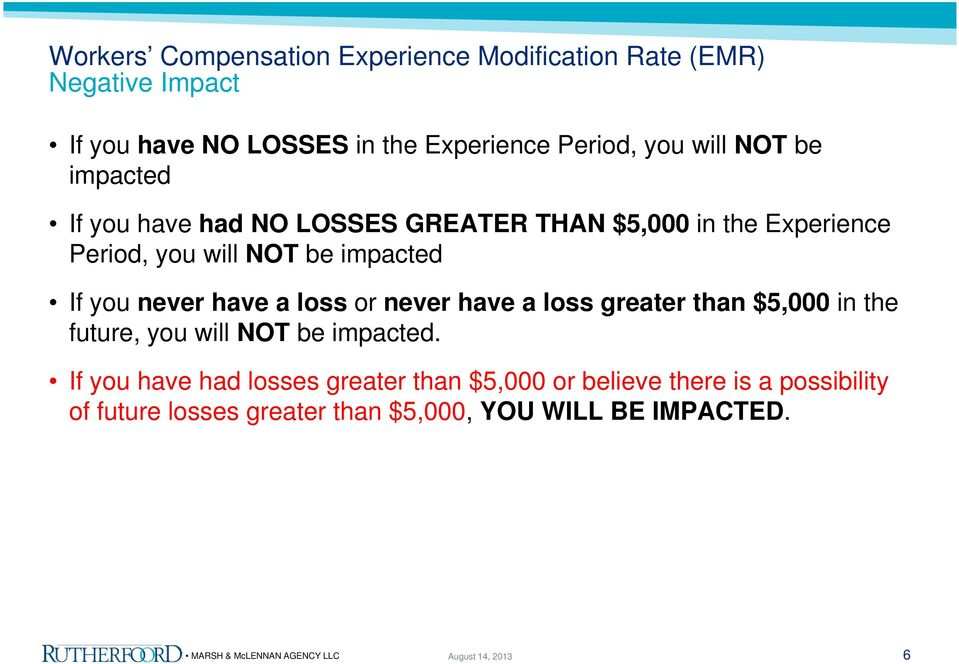 never have a loss greater than $5,000 in the future, you will NOT be impacted.