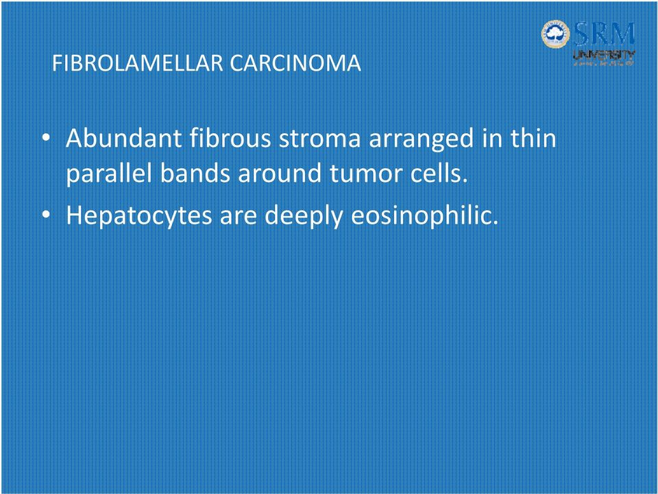 parallel bands around tumor cells.