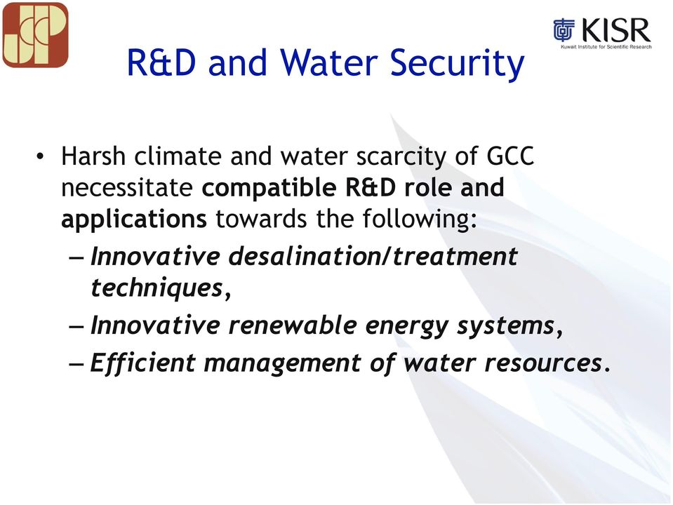 following: Innovative desalination/treatment techniques,