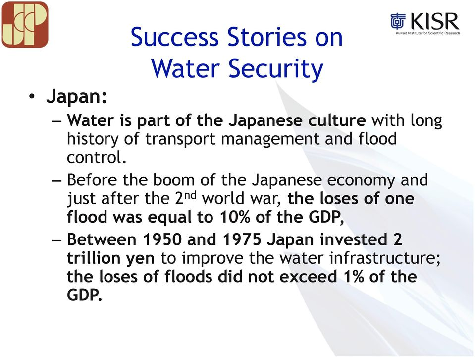 Before the boom of the Japanese economy and just after the 2nd world war, the loses of one flood was