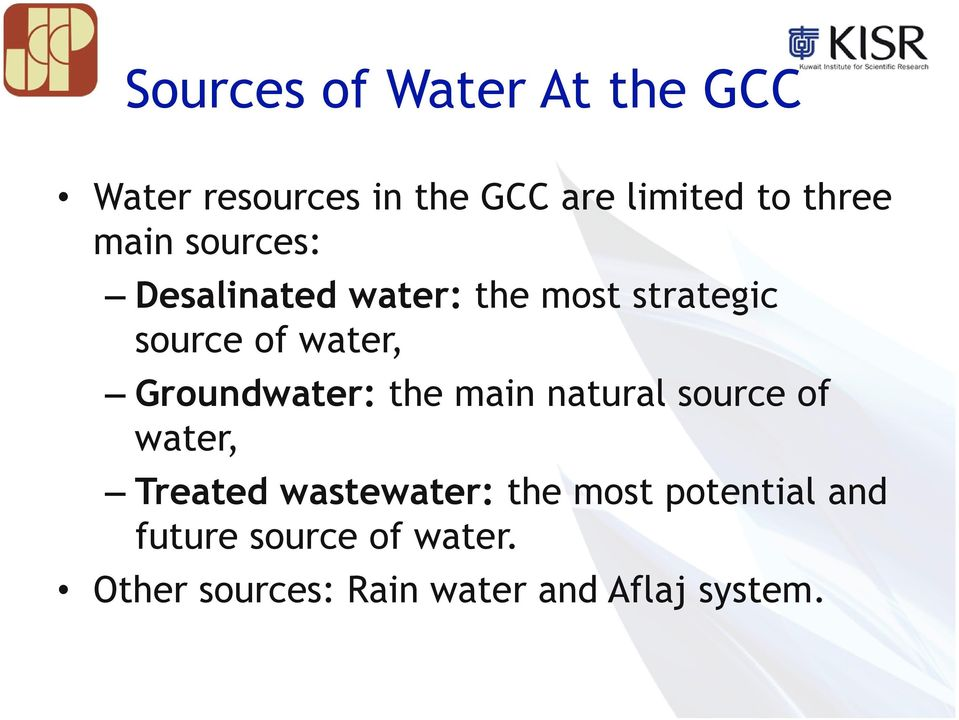 Groundwater: the main natural source of water, Treated wastewater: the most