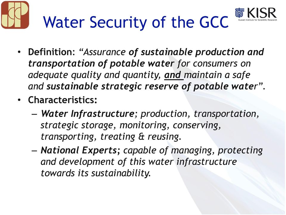 Characteristics: Water Infrastructure; production, transportation, strategic storage, monitoring, conserving, transporting,