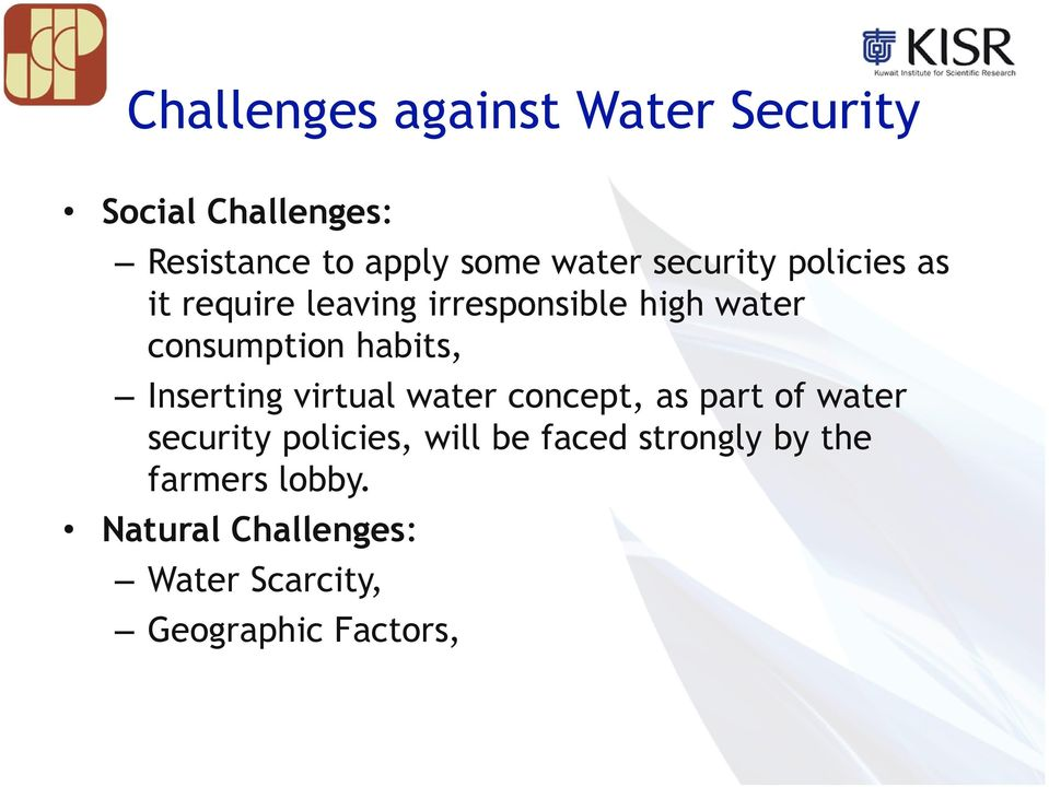 Inserting virtual water concept, as part of water security policies, will be faced