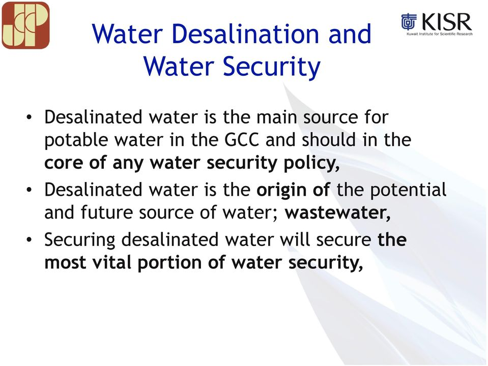 Desalinated water is the origin of the potential and future source of water;