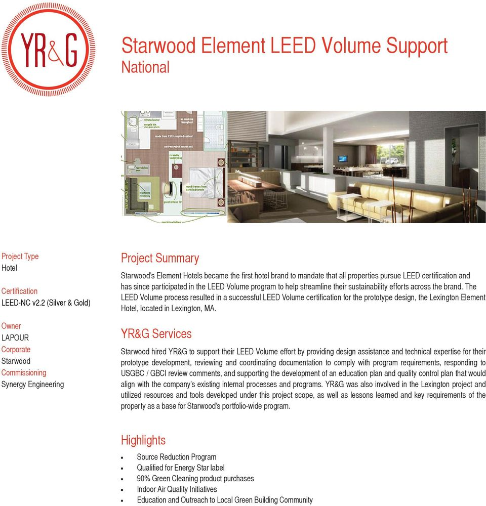 has since participated in the LEED Volume program to help streamline their sustainability efforts across the brand.
