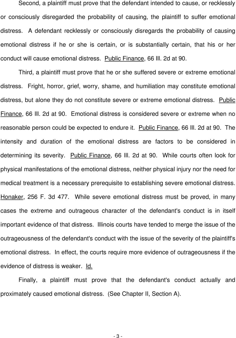 distress. Public Finance, 66 Ill. 2d at 90. Third, a plaintiff must prove that he or she suffered severe or extreme emotional distress.