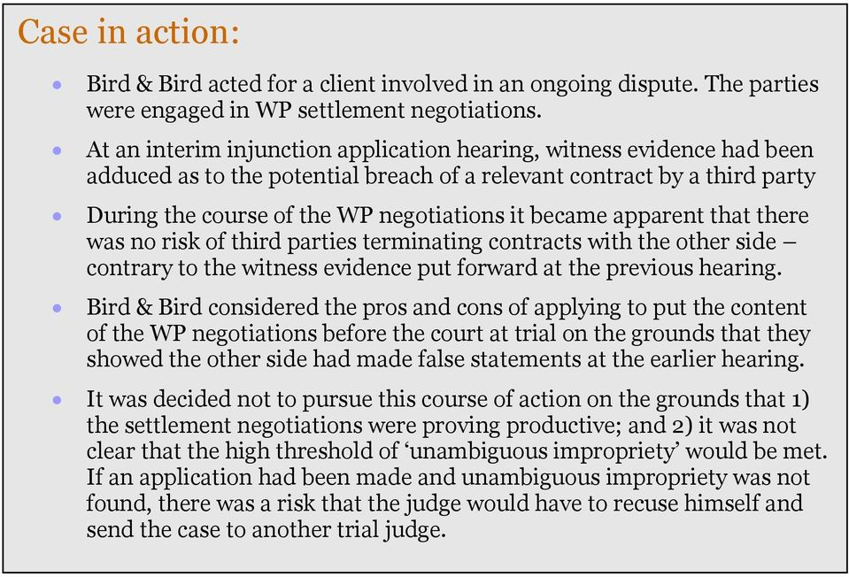 apparent that there was no risk of third parties terminating contracts with the other side contrary to the witness evidence put forward at the previous hearing.
