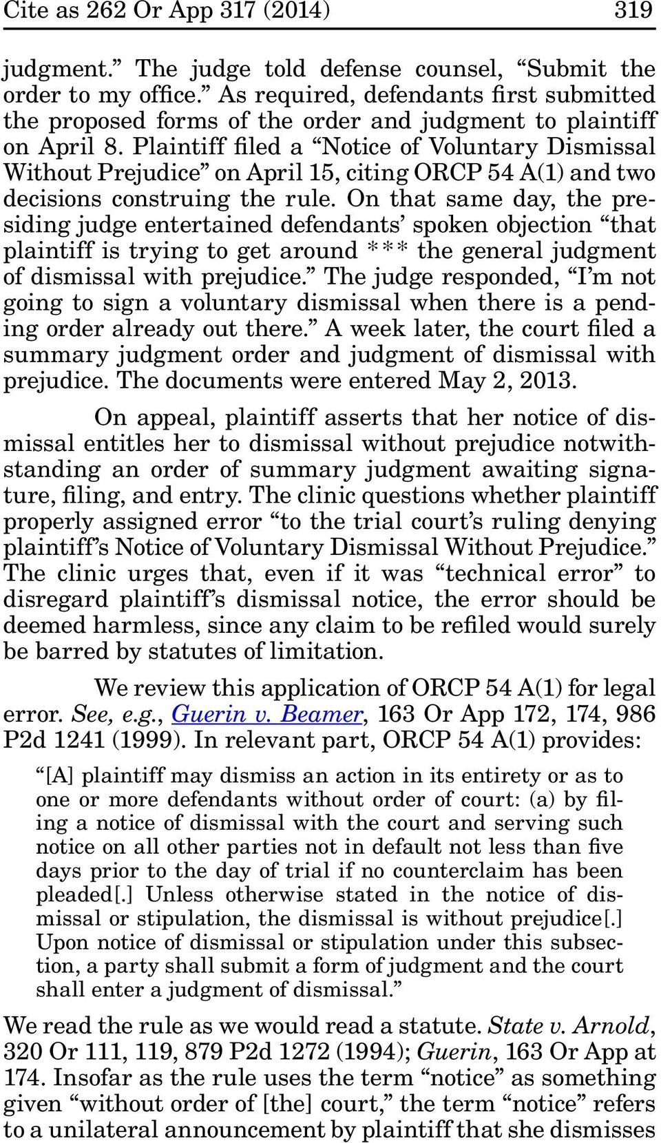 Plaintiff filed a Notice of Voluntary Dismissal Without Prejudice on April 15, citing ORCP 54 A(1) and two decisions construing the rule.