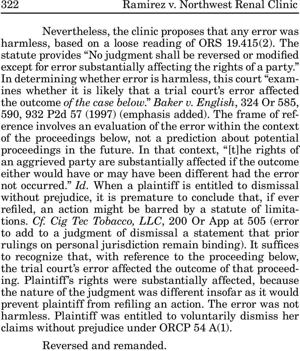 In determining whether error is harmless, this court examines whether it is likely that a trial court s error affected the outcome of the case below. Baker v.