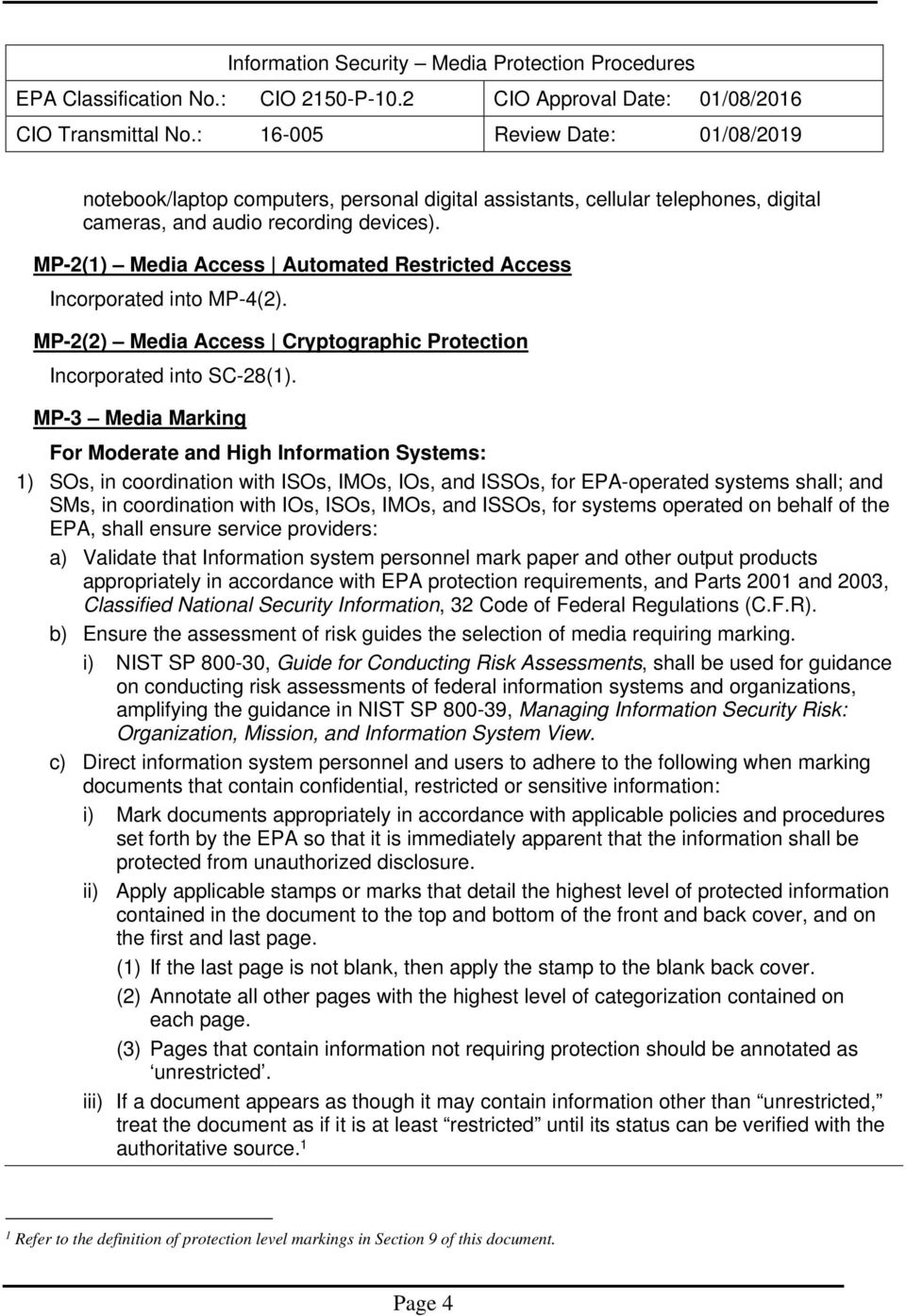 MP-3 Media Marking For Moderate and High Information Systems: 1) SOs, in coordination with ISOs, IMOs, IOs, and ISSOs, for EPA-operated systems shall; and SMs, in coordination with IOs, ISOs, IMOs,