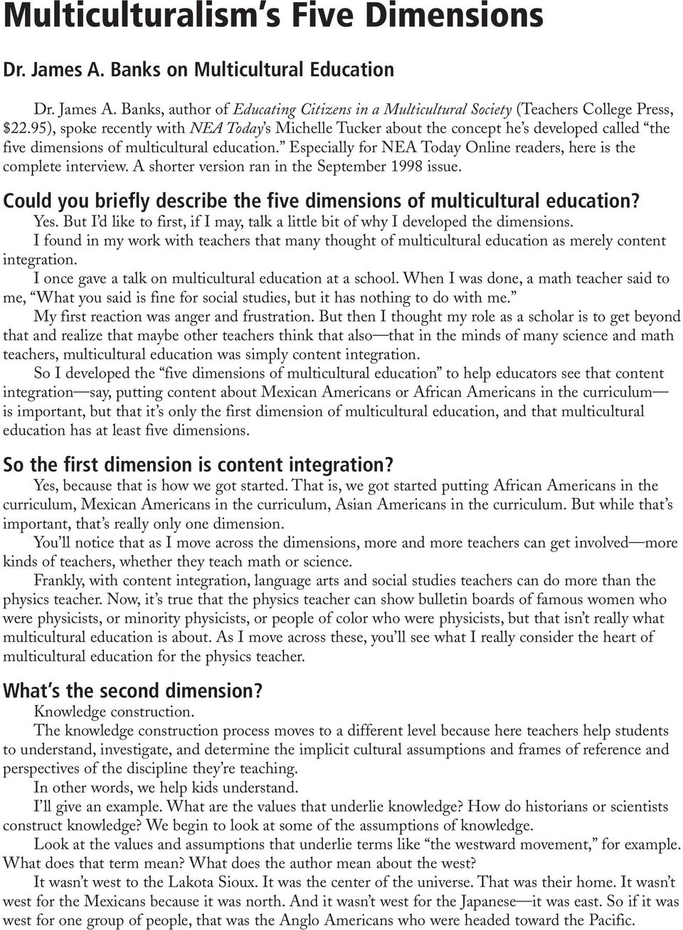 Especially for NEA Today Online readers, here is the complete interview. A shorter version ran in the September 1998 issue. Could you briefly describe the five dimensions of multicultural education?