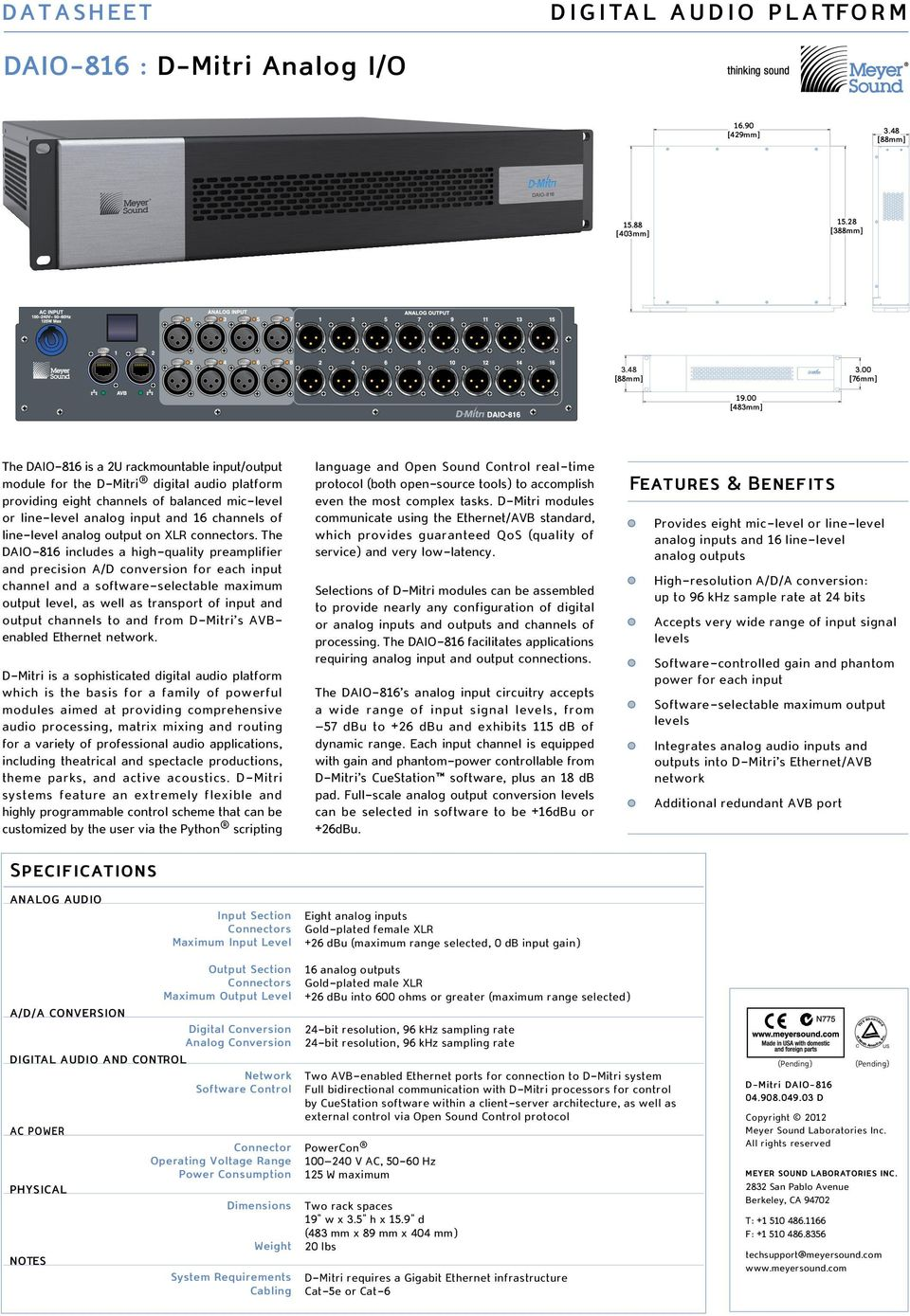 The DAIO-816 includes a high-quality preamplifier and precision A/D conversion for each input channel and a software-selectable maximum output level, as well as transport of input and output channels