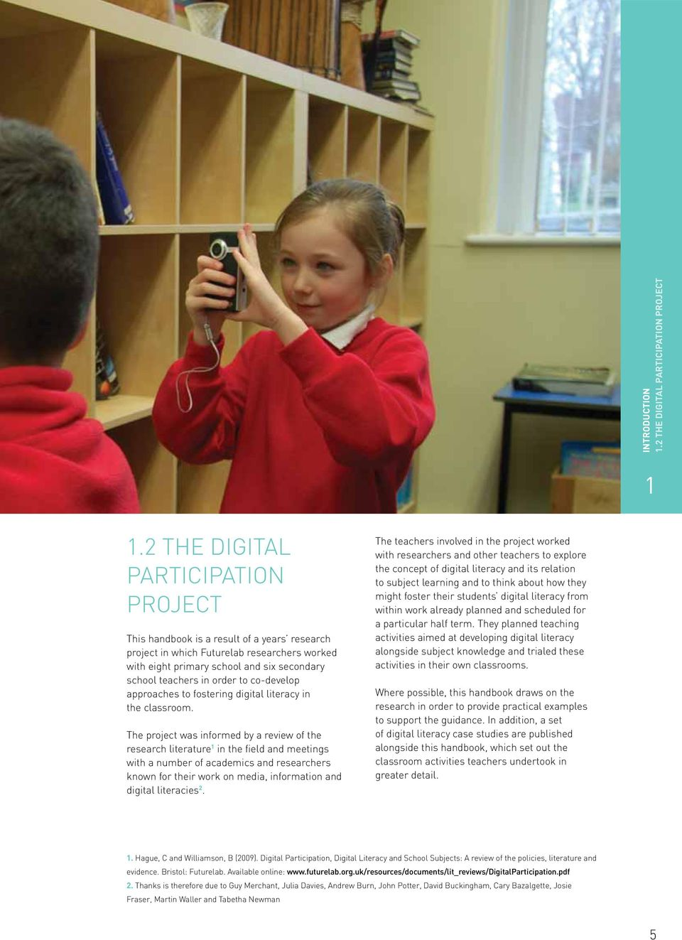 co-develop approaches to fostering digital literacy in the classroom.