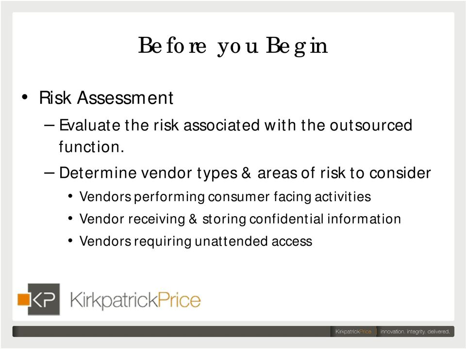 Determine vendor types & areas of risk to consider Vendors