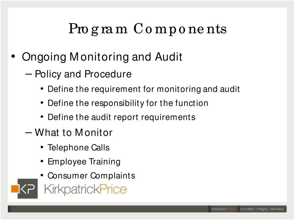 the responsibility for the function Define the audit report