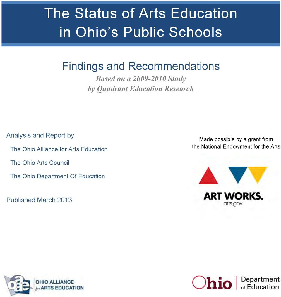 Ohio Alliance for Arts Education Made possible by a grant from the National Endowment