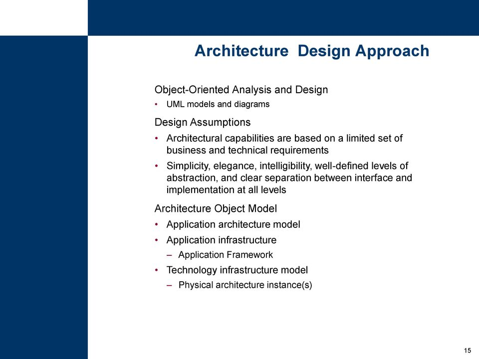 levels of abstraction, and clear separation between interface and implementation at all levels Architecture Object Model