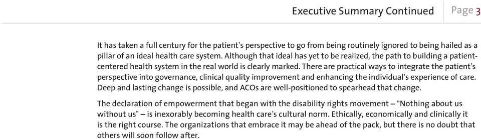 There are practical ways to integrate the patient s perspective into governance, clinical quality improvement and enhancing the individual s experience of care.