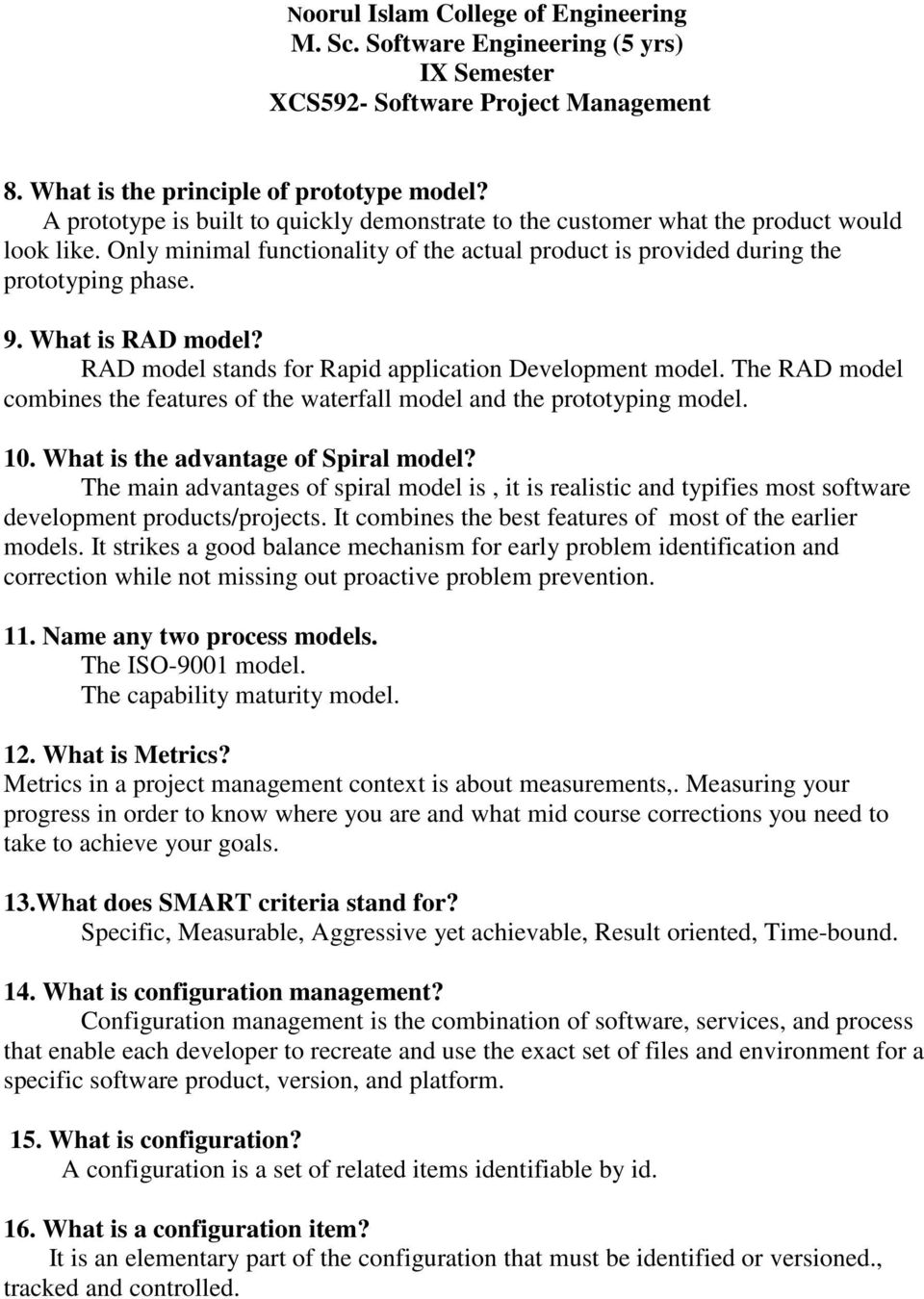 What is RAD model? RAD model stands for Rapid application Development model. The RAD model combines the features of the waterfall model and the prototyping model. 10.