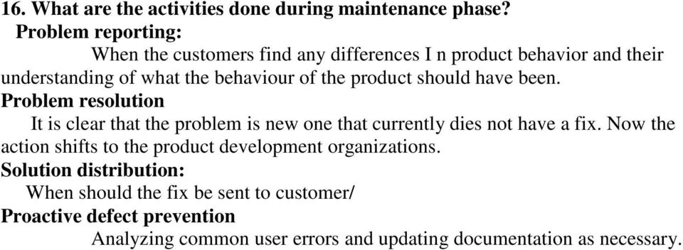 product should have been. Problem resolution It is clear that the problem is new one that currently dies not have a fix.