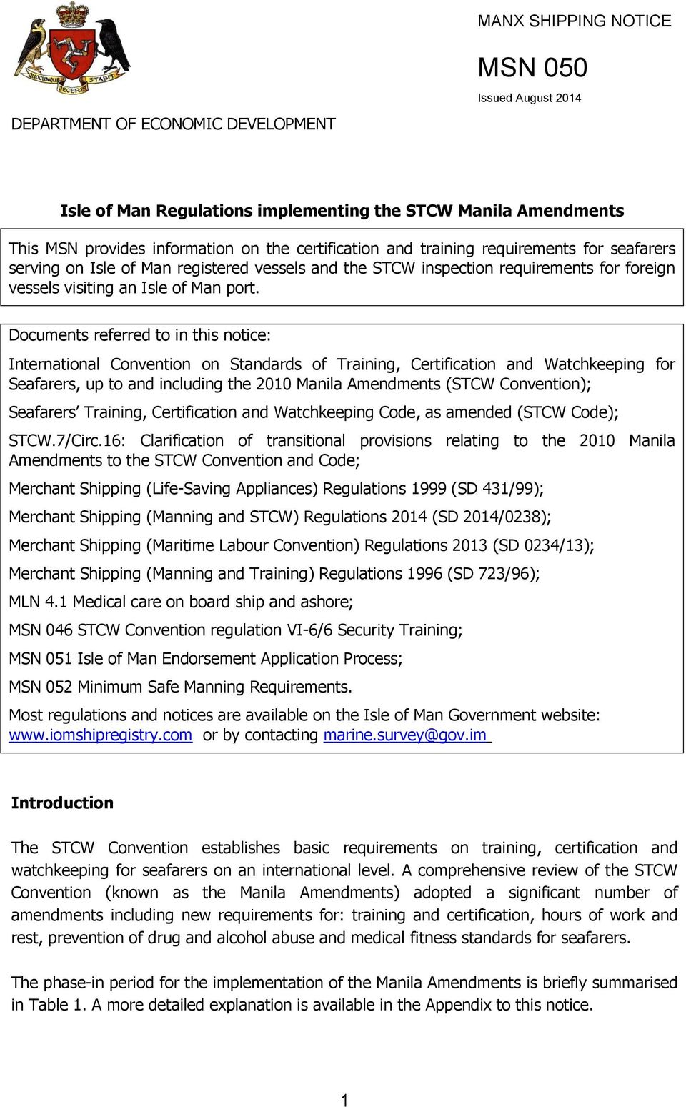 Documents referred to in this notice: International Convention on Standards of Training, Certification and Watchkeeping for Seafarers, up to and including the 2010 Manila Amendments (STCW