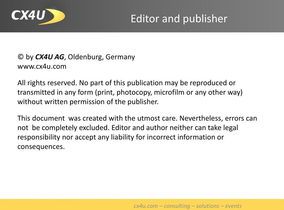 way) without written permission of the publisher. This document was created with the utmost care.