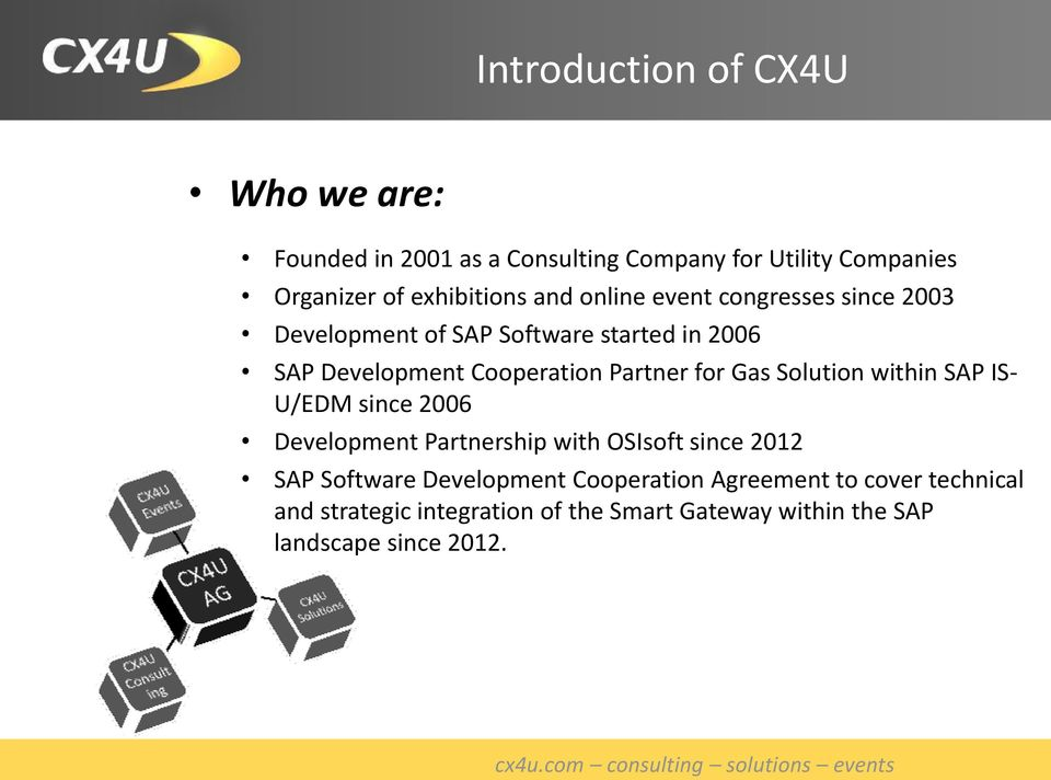for Gas Solution within SAP IS- U/EDM since 2006 Development Partnership with OSIsoft since 2012 SAP Software Development