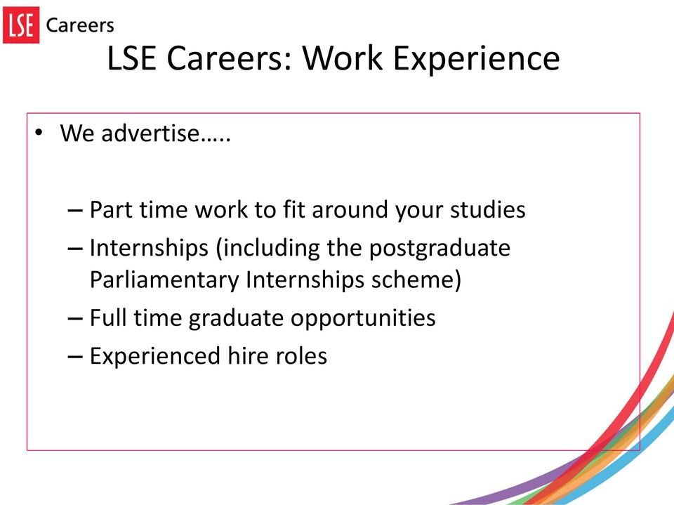 Internships (including the postgraduate Parliamentary