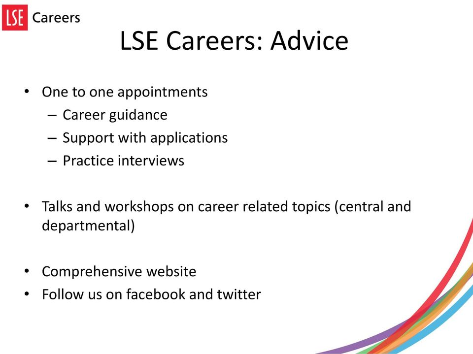 Talks and workshops on career related topics (central and