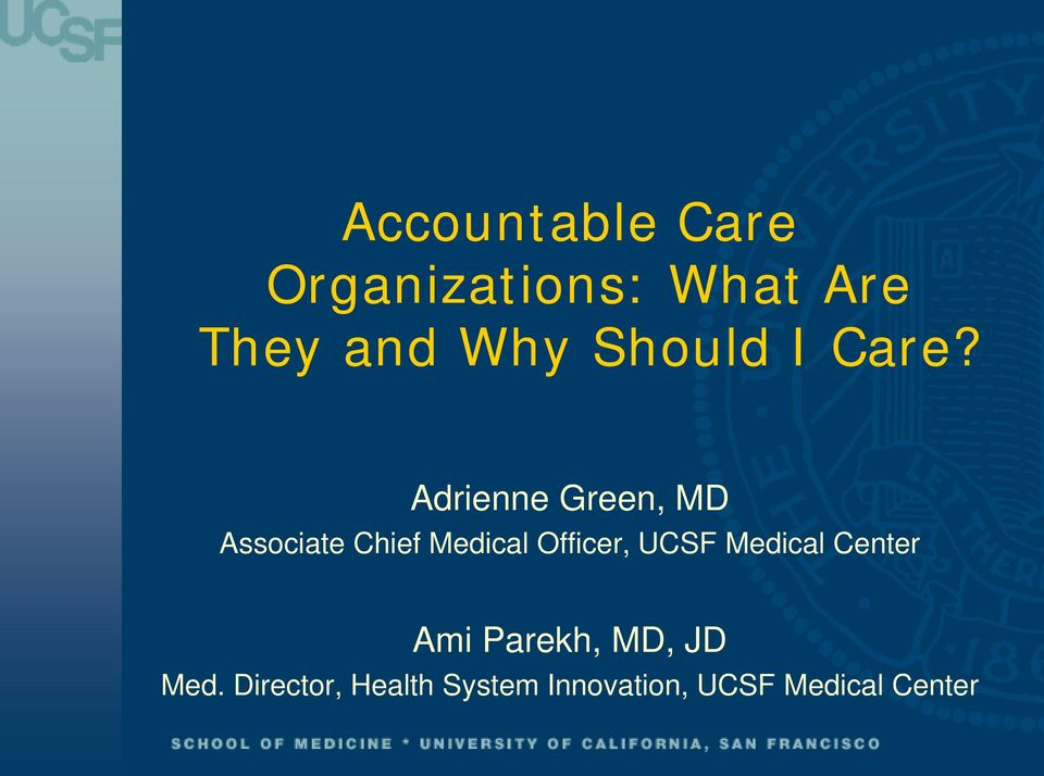 Adrienne Green, MD Associate Chief Medical Officer,