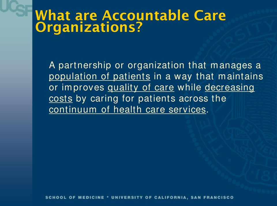 patients in a way that maintains or improves quality of care