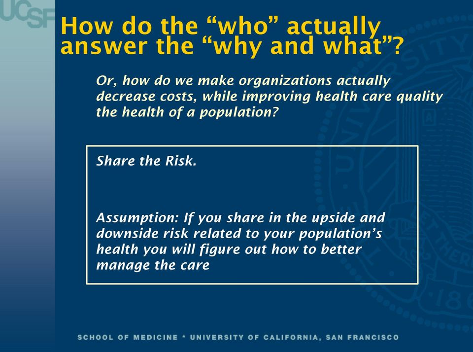 care quality the health of a population? Share the Risk.