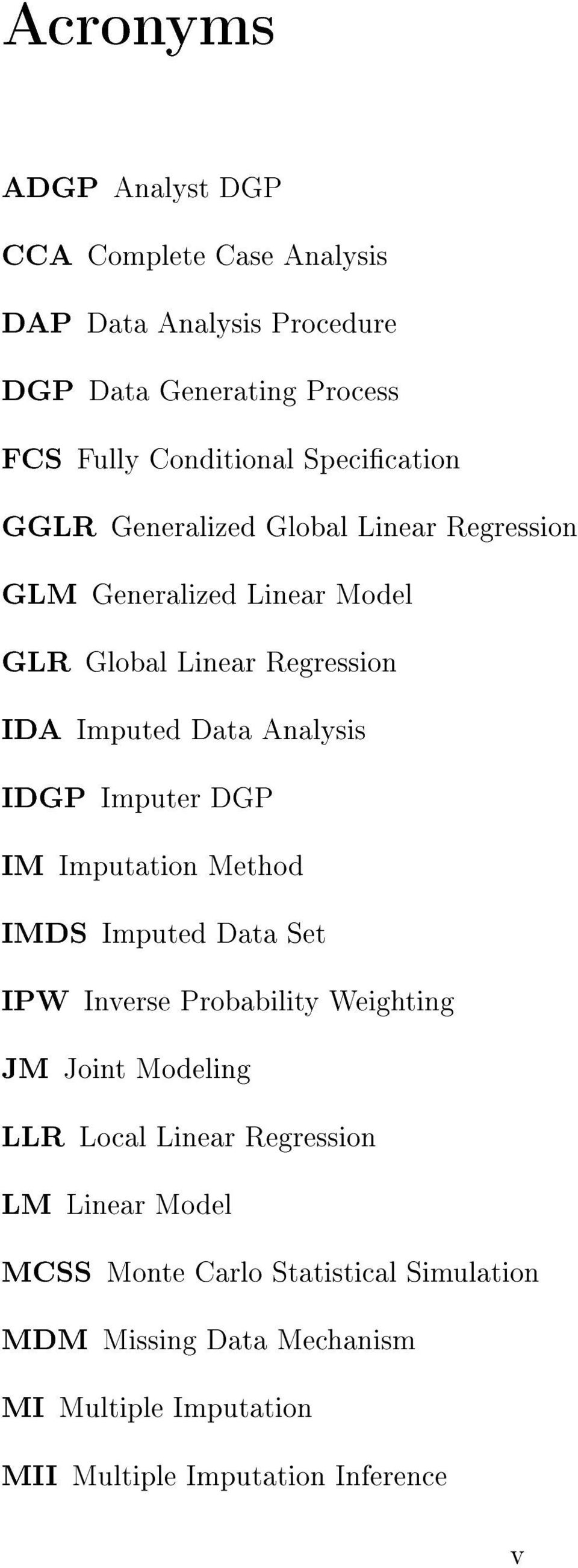 IDGP Imputer DGP IM Imputation Method IMDS Imputed Data Set IPW Inverse Probability Weighting JM Joint Modeling LLR Local Linear