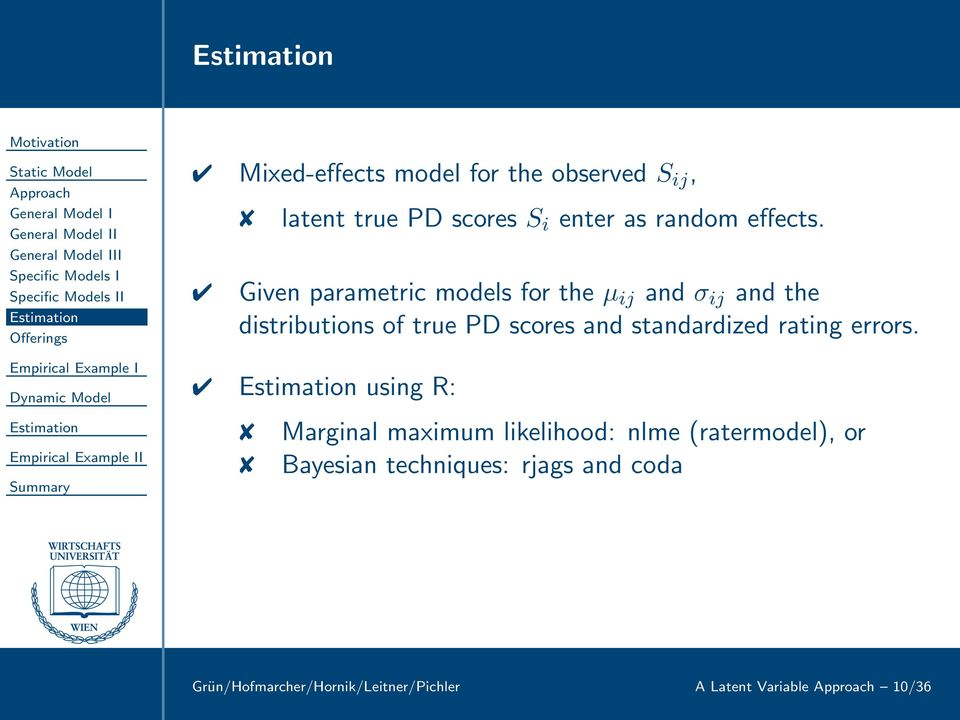 Given parametric models for the µ ij and σ ij and the distributions of true PD scores and standardized rating errors.