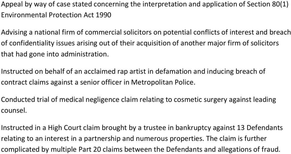 Instructed on behalf of an acclaimed rap artist in defamation and inducing breach of contract claims against a senior officer in Metropolitan Police.