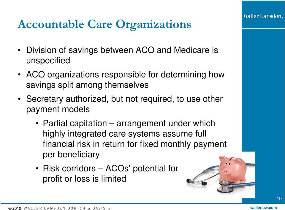 other payment models Partial capitation arrangement under which highly integrated care systems assume full