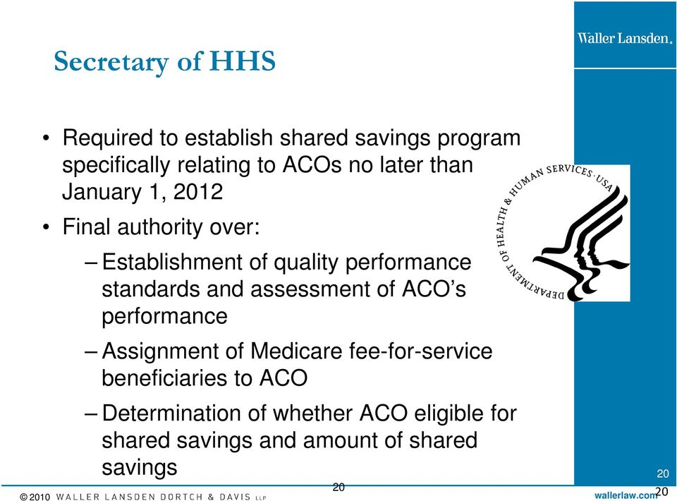 and assessment of ACO s performance Assignment of Medicare fee-for-service beneficiaries to ACO