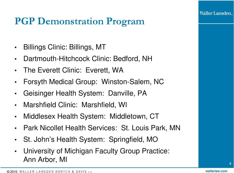 Marshfield Clinic: Marshfield, WI Middlesex Health System: Middletown, CT Park Nicollet Health Services: St.
