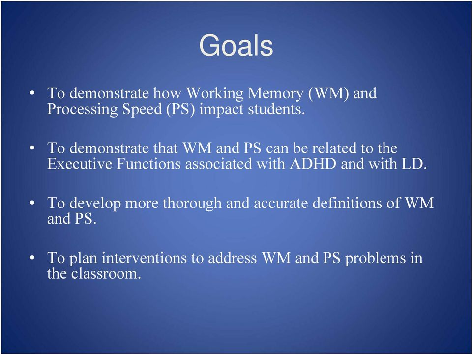 To demonstrate that WM and PS can be related to the Executive Functions