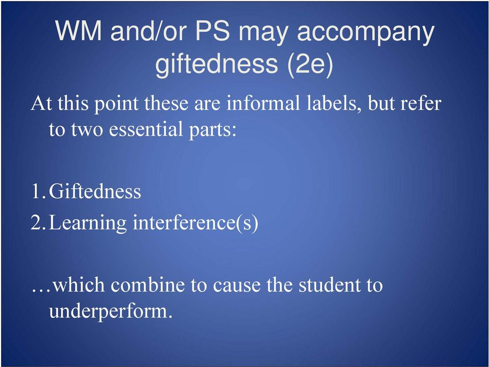 essential parts: 1.Giftedness 2.