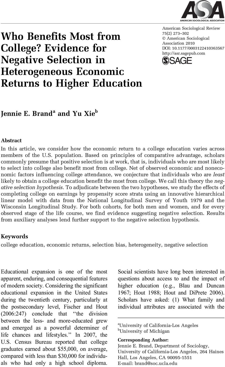 1177/0003122410363567 http://asr.sagepub.com Jennie E. Brand a and Yu Xie b Abstract In this article, we consider how the economic return to a college education varies across members of the U.S.