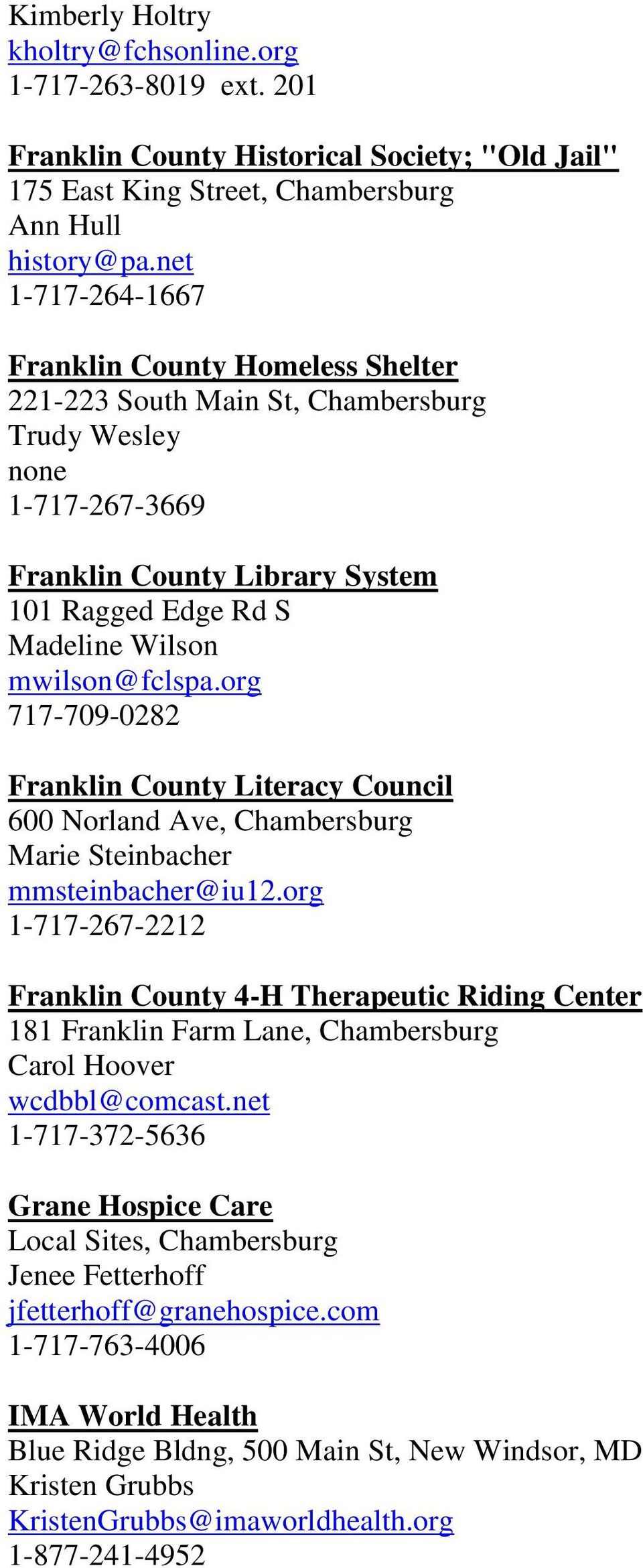 mwilson@fclspa.org 717-709-0282 Franklin County Literacy Council 600 Norland Ave, Chambersburg Marie Steinbacher mmsteinbacher@iu12.