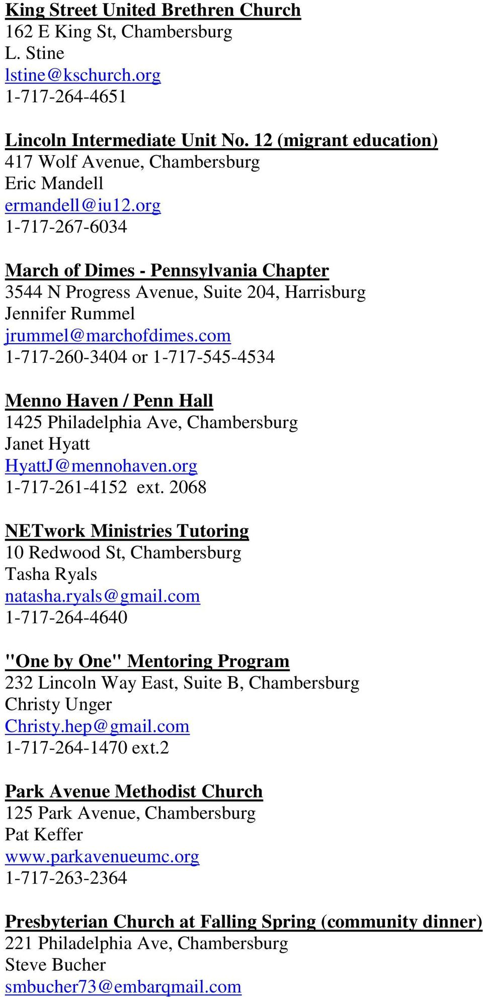 org 1-717-267-6034 March of Dimes - Pennsylvania Chapter 3544 N Progress Avenue, Suite 204, Harrisburg Jennifer Rummel jrummel@marchofdimes.