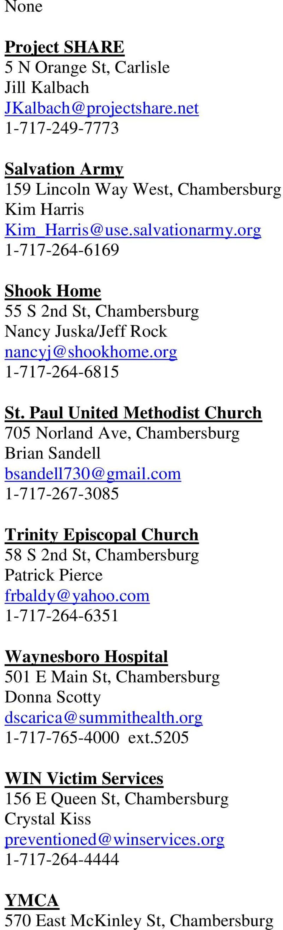 Paul United Methodist Church 705 Norland Ave, Chambersburg Brian Sandell bsandell730@gmail.com 1-717-267-3085 Trinity Episcopal Church 58 S 2nd St, Chambersburg Patrick Pierce frbaldy@yahoo.