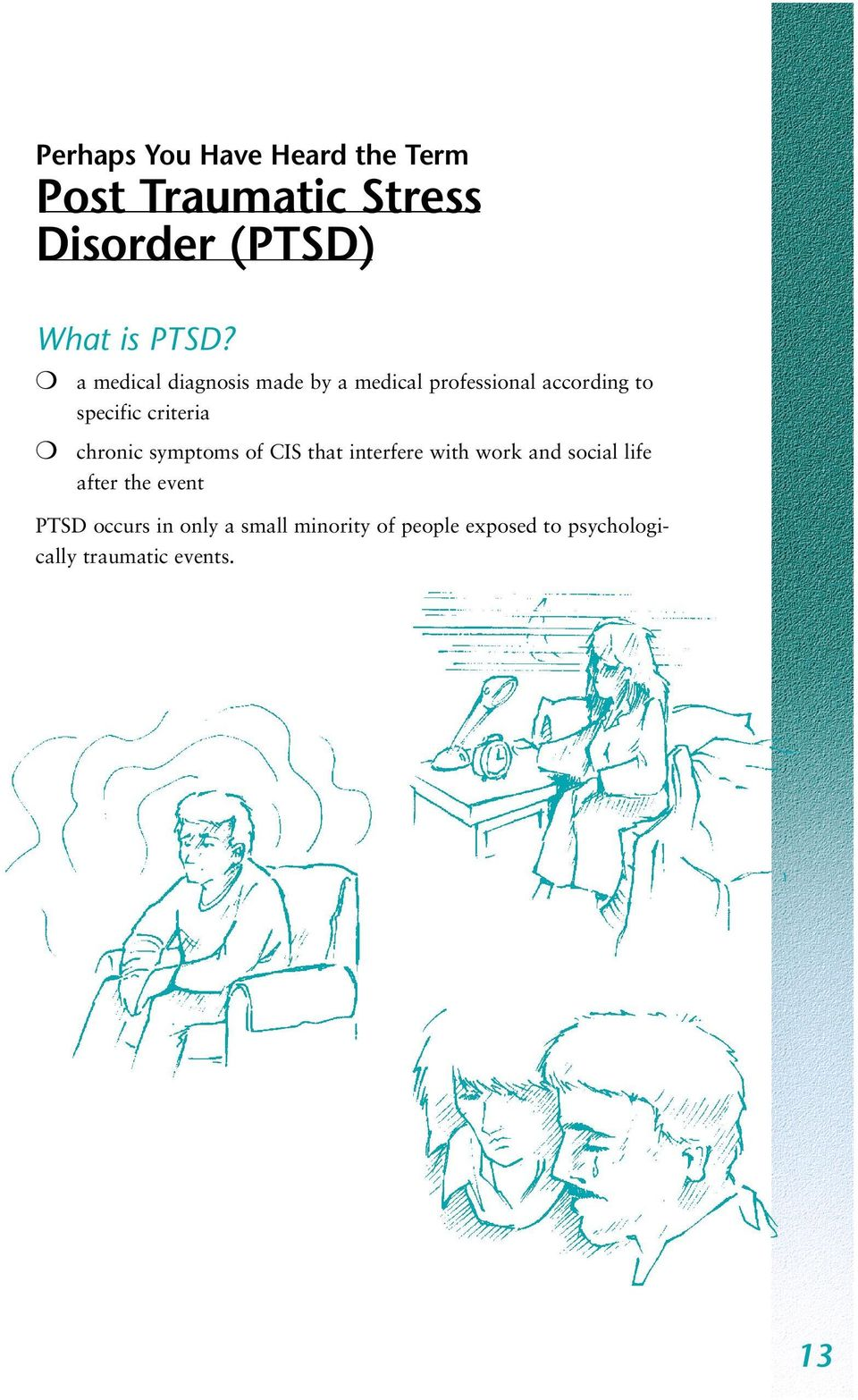 chronic symptoms of CIS that interfere with work and social life after the event PTSD